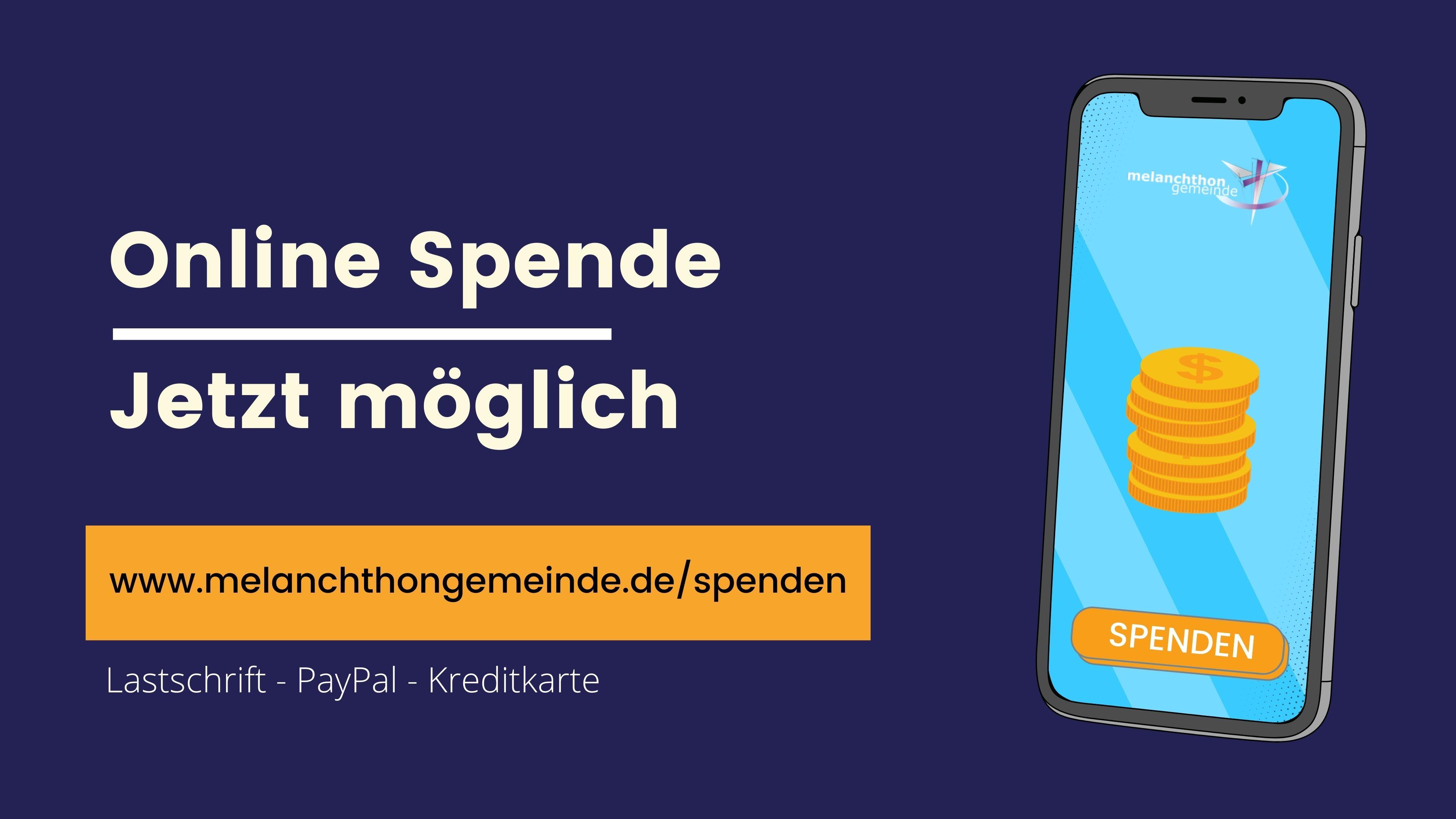 Online spende möglich unter https://melanchthongemeinde.de/spende